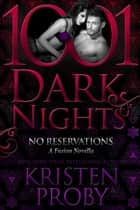 No Reservations: A Fusion Novella ebook by Kristen Proby