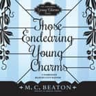 Those Endearing Young Charms audiobook by M. C. Beaton