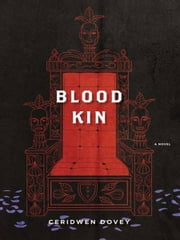 Blood Kin - A Novel ebook by Ceridwen Dovey