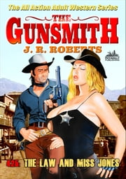 The Gunsmith 425: The Law and Miss Jones ebook by JR Roberts