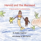 Harold and the Mermaid - A Harold and Charlie adventure story ebook by Stephen Humphreys