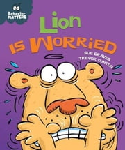 Lion Is Worried ebook by Graves, Sue