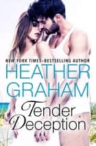 Tender Deception ebook by Heather Graham