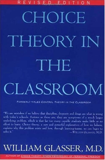 Choice Theory in the Classroom ebook by William Glasser M.D.