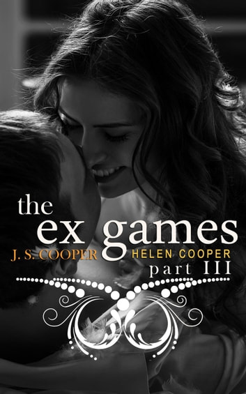 The Ex Games 3 - The Ex Games ebook by J. S. Cooper,Helen Cooper