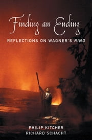 Finding an Ending : Reflections on Wagner's Ring ebook by Philip Kitcher;Richard Schacht