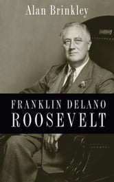 Franklin Delano Roosevelt ebook by Alan Brinkley