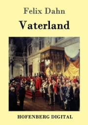 Vaterland ebook by Felix Dahn