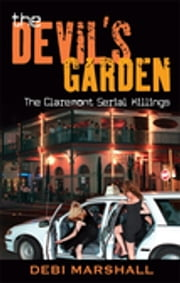 The Devil's Garden - The Claremont Serial Killings ebook by Debi Marshall