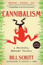 Cannibalism - A Perfectly Natural History 電子書籍 by Bill Schutt