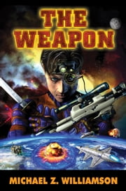 The Weapon ebook by Michael Z. Williamson