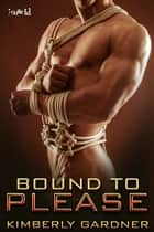 Bound to Please ebook by Kimberly Gardner