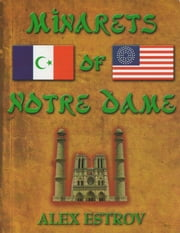 Minarets of Notre Dame ebook by Alex Estrov