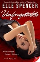 Unforgettable ebook by Elle Spencer
