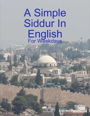 A Simple Siddur In English ebook by Anthony Sheehy