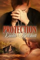 Protection ebook by Linda Rettstatt