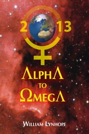 Alpha To Omega ebook by William Lynhope