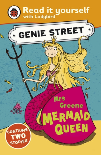 Mrs Greene, Mermaid Queen: Genie Street: Ladybird Read it yourself ebook by Richard Dungworth