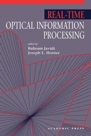 Real-Time Optical Information Processing ebook by Javidi, Bahram