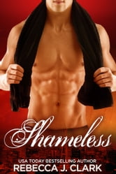 Shameless ebook by Rebecca J. Clark