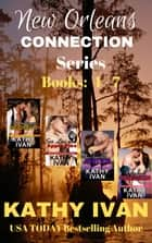 New Orleans Connection Series: Books 4 - 7 ebooks by Kathy Ivan