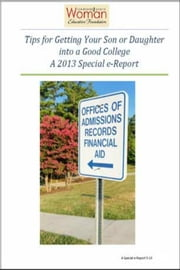 Tips for Getting Your Son or Daughter into a Good College - A 2013 special e-report by Garden State Woman ebook by Judy Chapman; Jack Killion