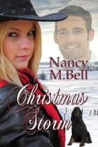 Christmas Storm - A Longview Romance ebook by Nancy M. Bell