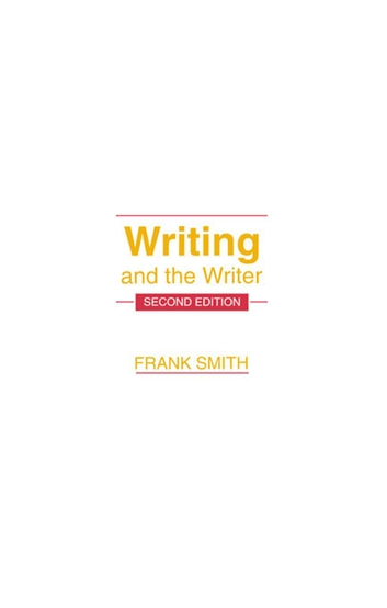 Writing and the Writer ebook by Frank Smith