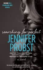 Searching for Perfect eBook by Jennifer Probst