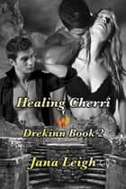 Healing Cherri ebook by Jana Leigh