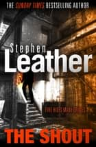 The Shout ebook by Stephen Leather
