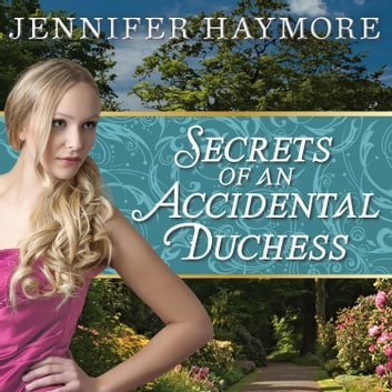 Jennifer Haymore Secrets Of An Accidental Duchess Pdf