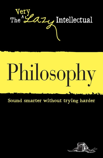 Philosophy - Sound smarter without trying harder ebook by Adams Media