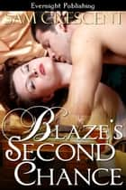 Blaze's Second Chance ebook by Sam Crescent