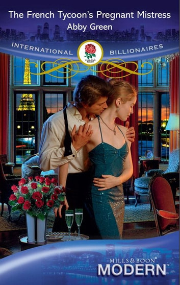 The French Tycoon's Pregnant Mistress (Mills & Boon Modern) 電子書籍 by Abby Green