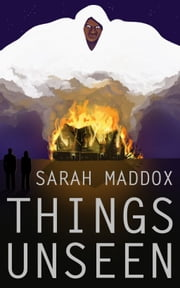Things Unseen ebook by Sarah Maddox