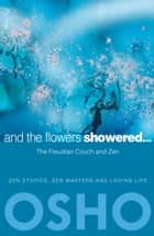 And the Flowers Showered ebook by Osho,Osho International Foundation