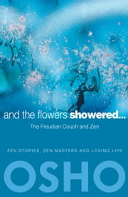 And the Flowers Showered - The Freudian Couch and Zen ebook by Osho,Osho International Foundation