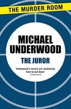 The Juror ebook by Michael Underwood