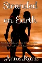 Stranded On Earth ebook by Anne Kane