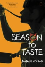 Season to Taste, A Novel