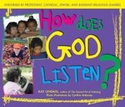 How Does God Listen? ebook by Kay Lindahl,Cynthia Maloney
