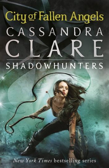 The Mortal Instruments 4: City of Fallen Angels ebook by Cassandra Clare
