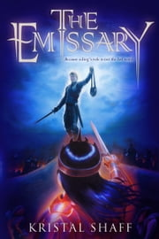 The Emissary ebook by Kristal Shaff