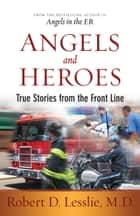 Angels and Heroes ebook by Robert D. Lesslie