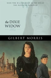Dixie Widow, The (House of Winslow Book #9) ebook by Gilbert Morris