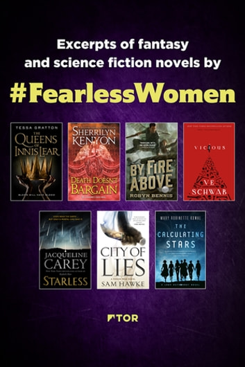 Fearless Women Sampler - Excerpts of Fantasy and Science Fiction Novels by Fearless Women ebook by Tessa Gratton,Sherrilyn Kenyon,Robyn Bennis,V. E. Schwab,Jacqueline Carey,Sam Hawke,Mary Robinette Kowal