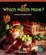 Which Holds More? Learning To Compare Volume ebook by Robbins, Eliza