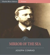 Mirror of the Sea (Illustrated Edition) ebook by Joseph Conrad