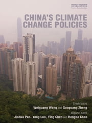 China's Climate Change Policies ebook by Wang Weiguang,Guoguang Zheng,Jiahua Pan